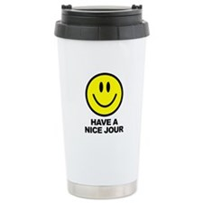 Have a Nice Jour Travel Coffee Mug