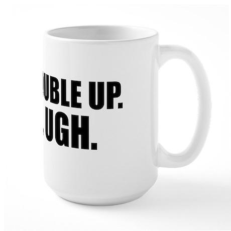 Ugh. Double Up. Ugh. Ugh. Large Mug