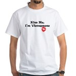 Kiss Me, I'm Vietnamese White T-Shirt