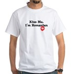 Kiss Me, I'm Romanian White T-Shirt