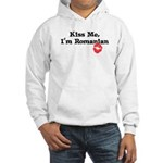 Kiss Me, I'm Romanian Hooded Sweatshirt