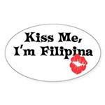 Kiss Me, I'm Filipina Oval Sticker
