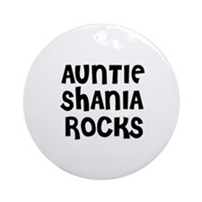 AUNTIE SHANIA ROCKS Ornament (Round)