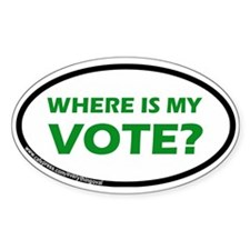 WHERE IS MY VOTE? Oval Decal