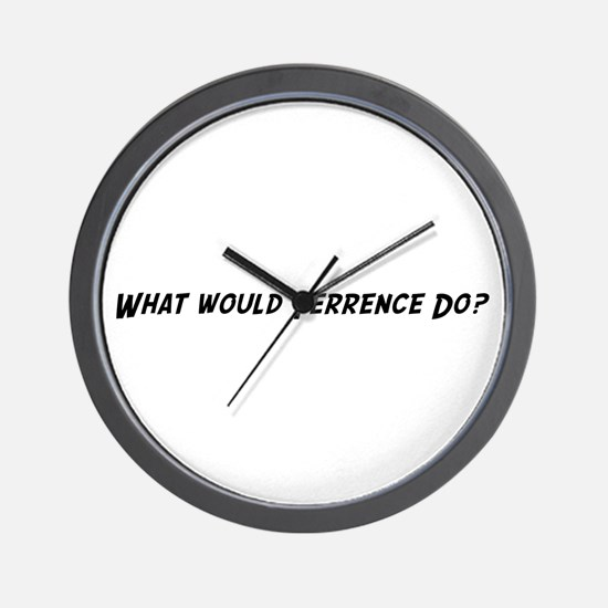 What would Terrence do? Wall Clock