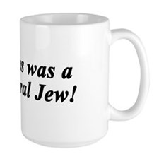 Jesus Was a Liberal Jew Mug