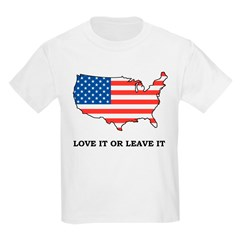 Love It Or Leave It Kids Light T-Shirt
