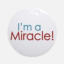 I'm a Miracle (Baby) Ornament (Round)
