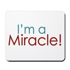 I'm a Miracle (Baby) Mousepad
