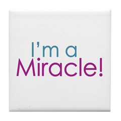 I'm a Miracle (Baby) Tile Coaster