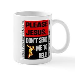 Don't Send Me to Hell Mug