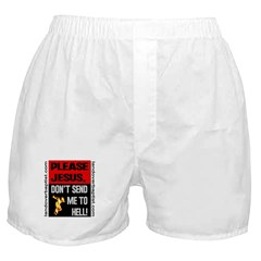 Don't Send Me to Hell Boxer Shorts
