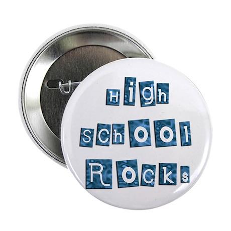 "High School Rocks 2.25"" Button"