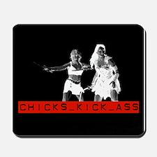 Chicks Kick Ass Mousepad