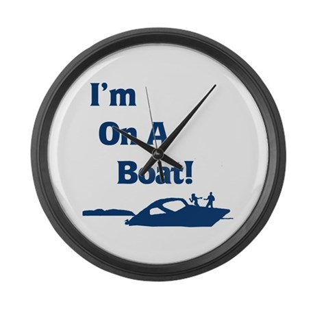 I'm On A Boat 2 Large Wall Clock