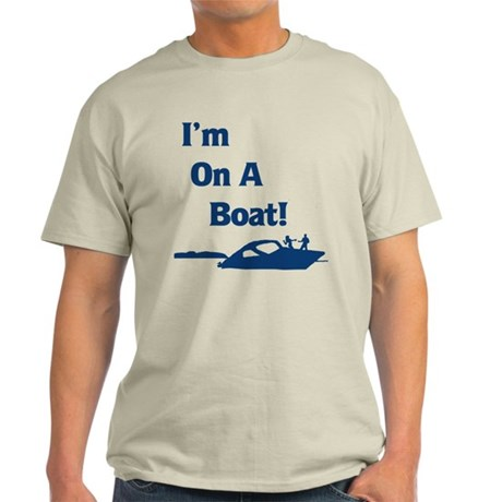 I'm On A Boat 2 Light T-Shirt