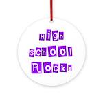 High School Rocks Ornament (Round)