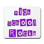 High School Rocks Mousepad