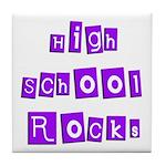 High School Rocks Tile Coaster