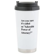 Power of Attorney Travel Coffee Mug