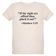 Matthew 5:29 T-Shirt