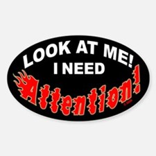 I Need Attention Oval Decal