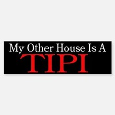 """""""My Other House is a Tipi"""" Bumper Bumper Sticker"""