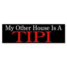"""My Other House is a Tipi"" Bumper Sticker"