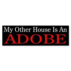 """My Other House is an Adobe"" Bumper Sticker"