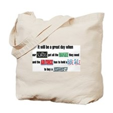 It Will Be a Great Day When.. Tote Bag
