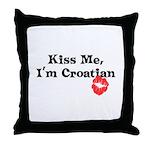 Kiss Me, I'm Croatian Throw Pillow