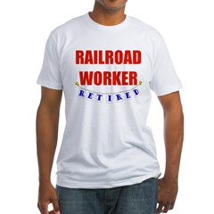Retired Railroad Worker Fitted T-Shirt