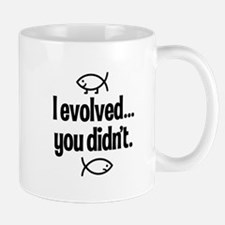 I evolved, You didn't! Mug