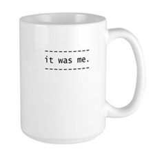 it was me Mug