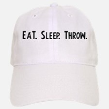 Eat, Sleep, Throw Baseball Baseball Cap