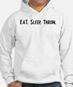 Eat, Sleep, Throw Hoodie