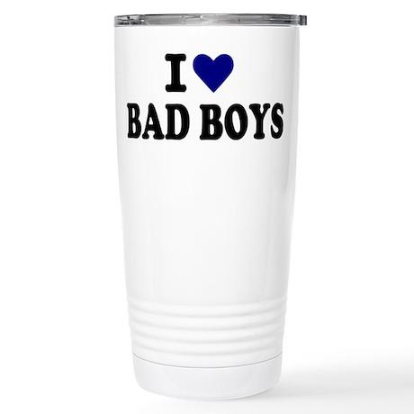 I love bad boys Stainless Steel Travel Mug