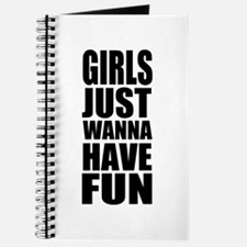 Girls just wanna have fun Journal