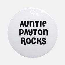 AUNTIE PAYTON ROCKS Ornament (Round)