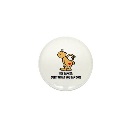 Hey Cancer, Guess What Mini Button (10 pack)
