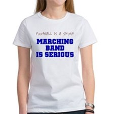Marching Band Is Serious Tee