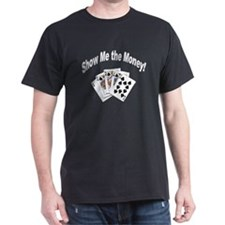 Show Me Money Poker (Front) Black T-Shirt