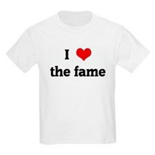 I Love the fame T-Shirt