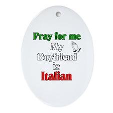 Pray for me my boyfriend is I Oval Ornament