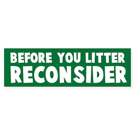 Before You Litter, Reconsider Bumper Sticker
