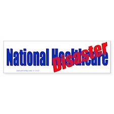 National Healthcare Disaster (Bumper Sticker)