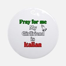 Pray for me my girlfriend is Ornament (Round)
