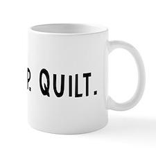 Eat, Sleep, Quilt Mug