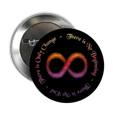 """Infinity Is Change 2.25"""" Button"""