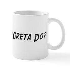 What would Greta do? Mug